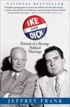 Ike and Dick ebook by Jeffrey Frank