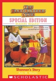 Shannon's Story (Baby-Sitters Club Special Edition: Readers' Requests ebook by Ann M. Martin
