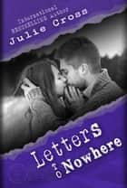 Letters to Nowhere - Letters to Nowhere, #1 eBook by Julie Cross