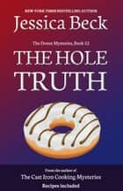 The Hole Truth ebook by Jeissica Beck