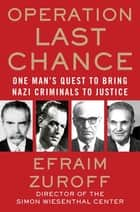 Operation Last Chance ebook by Efraim Zuroff