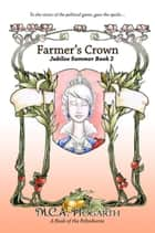 Farmer's Crown - Jubilee Summer, #2 eBook by M.C.A. Hogarth