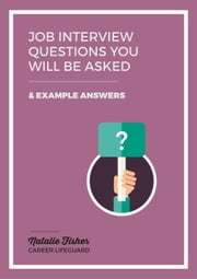Job Questions You Will Be Asked ebook by Natalie Fisher