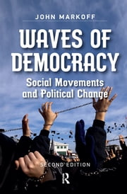 Waves of Democracy - Social Movements and Political Change, Second Edition ebook by John Markoff