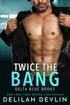 Twice the Bang ebook by