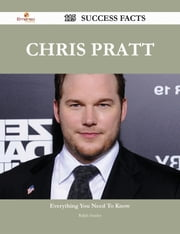Chris Pratt 115 Success Facts - Everything you need to know about Chris Pratt ebook by Ralph Stanley