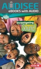 Investigating Sound eBook by Sally M. Walker, Intuitive