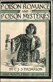 Poison Romance and Poison Mysteries (Illustrated) ebook by C. J. S. Thompson