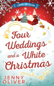 Four Weddings And A White Christmas ebook by Jenny Oliver