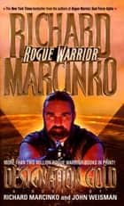 Designation Gold Rogue Warrior ebook by Richard Marcinko