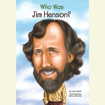 Who Was Jim Henson? audiobook by Joan Holub