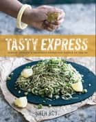 Tasty Express ebook by Sneh Roy