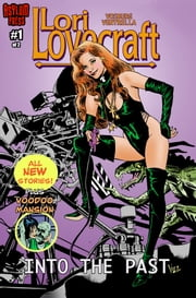 Lori Lovecraft #1 - Into The Past #1 (of 2) ebook by Mike Vosburg,Pete Ventrella