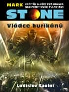 Mark Stone: Vládce hurikánů ebook by Ladislav Szalai