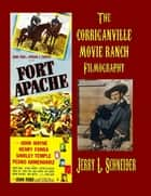 The Corriganville Movie Ranch Filmography ebook by Jerry L Schneider