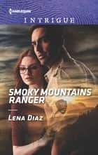 Smoky Mountains Ranger 電子書 by Lena Diaz