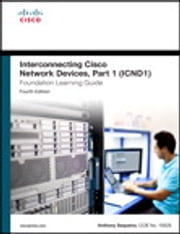 Interconnecting Cisco Network Devices, Part 1 (ICND1) Foundation Learning Guide ebook by Anthony Sequeira