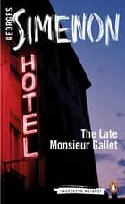 The Late Monsieur Gallet ebook by Georges Simenon, Anthea Bell