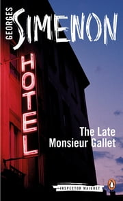The Late Monsieur Gallet ebook by Georges Simenon,Anthea Bell