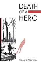 Death of a Hero eBook by Richard Aldington