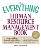 The Everything Human Resource Management Book - Attract and keep the people who will drive your company's success ebook by Sharon Anne Waldrop