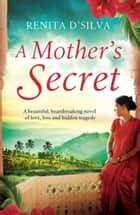 A Mother's Secret ebook by Renita D'Silva