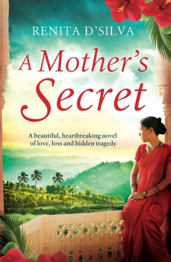 A Mother's Secret - A beautiful, heartbreaking novel of love, loss and hidden tragedy ebook by Renita D'Silva