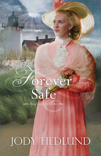 Forever Safe ebook by Jody Hedlund