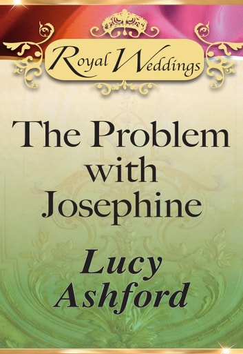 The Problem with Josephine (Mills & Boon) ebook by Lucy Ashford