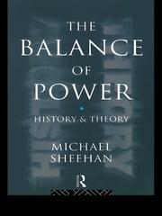 The Balance Of Power - History & Theory ebook by Michael Sheehan