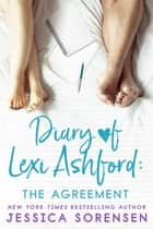 Diary of Lexi Ashford: The Agreement - Lexi Ashford, #2 ebook by Jessica Sorensen
