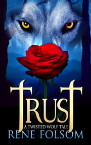 Trust: A Twisted Wolf Tale ebook by Rene Folsom