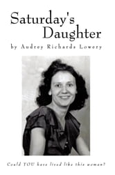 Saturday's Daughter ebook by Audrey Richards Lowery