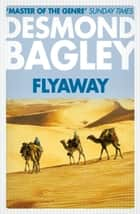 Flyaway ebook by Desmond Bagley