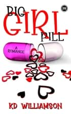 Big Girl Pill ebook by KD Williamson