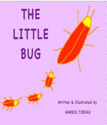 The Little Bug ebook by Harris Tobias
