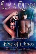 Eve of Chaos - Paranormal Urban Fantasy, Dragons vampires and fae ebook by Livia Quinn