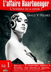 L'affaire Haartmenger - Tome 1/2 - L'affaire Haartmenger -Saison 1 ebook by Ghyld V. Holmes