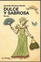 Dulce Y Sabrosa ebook by Jacinto Octavio Picon