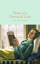 Diary of a Provincial Lady ebook by E. M. Delafield, Christina Hardyment