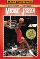 Michael Jordan ebook by Matt Christopher