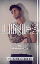 Lines - Record Label Love, #1 ebook by Reanna Pryce