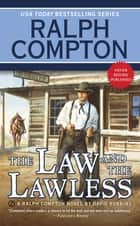 Ralph Compton the Law and the Lawless eBook by Ralph Compton, David Robbins