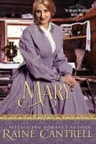 Mary - The Merry Widows - Book One eBook by Raine Cantrell