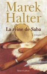 La Reine de Saba ebook by Marek HALTER