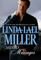 Mixed Messages (Mills & Boon M&B) ebook by Linda Lael Miller