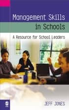 Management Skills in Schools ebook by Dr Jeff Jones