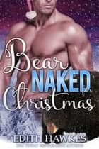Bear Naked for Christmas ebook by Edith Hawkes