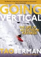 Going Vertical ebook by Tao Berman,Pam Withers