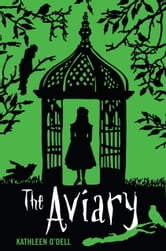 The Aviary ebook by Kathleen O'Dell